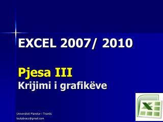 EXCEL 2007/ 2010 Pjesa  III Krijimi i grafik�ve