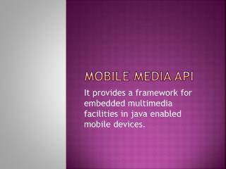 Mobile Media API