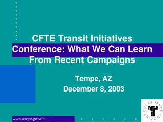CFTE Transit Initiatives Conference: What We Can Learn From Recent Campaigns