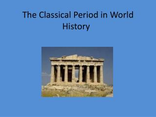 The Classical Period in World History