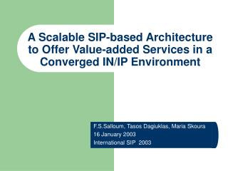 A Scalable SIP-based Architecture to Offer Value-added Services in a Converged IN/IP Environment