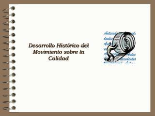 Desarrollo Histórico del Movimiento sobre la Calidad