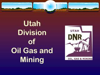 Utah  Division  of  Oil Gas and Mining