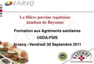La fili�re porcine Aquitaine Jambon de Bayonne