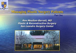 Rex Moulton-Barrett, MD Plastic & Reconstructive Surgery San Leandro Surgery Center
