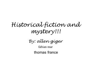 Historical fiction and mystery!!!