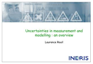 Uncertainties in measurement and modelling : an overview Laurence Rouïl