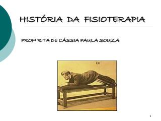HISTÓRIA  DA  FISIOTERAPIA