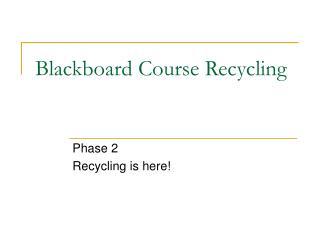 Blackboard Course Recycling