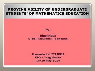 PROVING ABILITY OF UNDERGRADUATE STUDENTS' OF MATHEMATICS EDUCATION