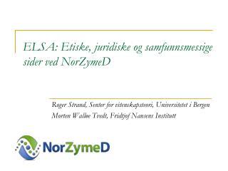ELSA: Etiske, juridiske og samfunnsmessige sider ved NorZymeD