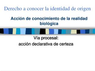 Acción de conocimiento de la realidad biológica