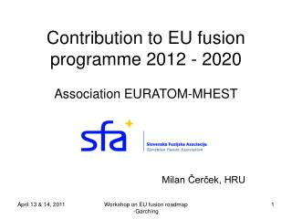 Contribution to EU fusion programme 2012 - 2020