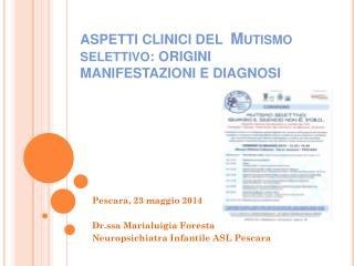 ASPETTI CLINICI DEL   Mutismo selettivo : ORIGINI MANIFESTAZIONI E DIAGNOSI