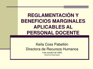 REGLAMENTACI N Y BENEFICIOS MARGINALES APLICABLES AL  PERSONAL DOCENTE