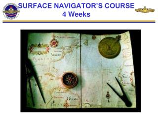 SURFACE NAVIGATOR'S COURSE 4 Weeks