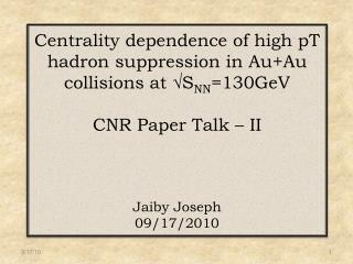 Centrality dependence of high pT hadron suppression in Au+Au collisions at √S NN =130GeV