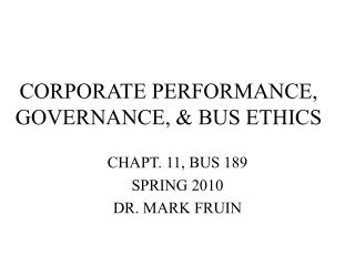 CORPORATE PERFORMANCE, GOVERNANCE, & BUS ETHICS