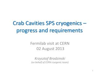Crab Cavities SPS cryogenics � progress and requirements