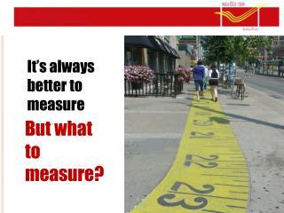 It's always better to measure