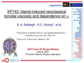 S. A. Sabbagh 1 , K.C. Shaing 2  , et al.
