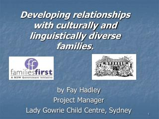 Developing relationships with culturally and linguistically diverse families .