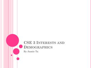CSE 3 Interests and Demographics