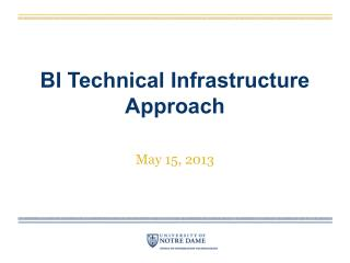 BI Technical Infrastructure Approach