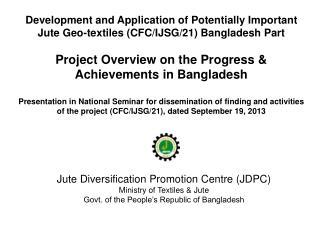 Jute Diversification Promotion Centre (JDPC) Ministry of Textiles & Jute