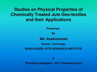 Studies on Physical Properties of Chemically Treated Jute Geo-textiles and their Applications