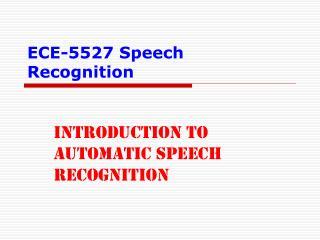 ECE-5527 Speech Recognition