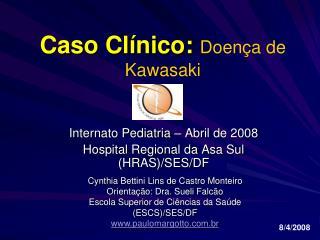 Caso Cl nico: Doen a de Kawasaki