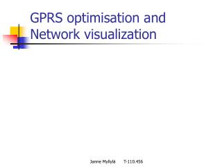 GPRS optimisation and Network visualization