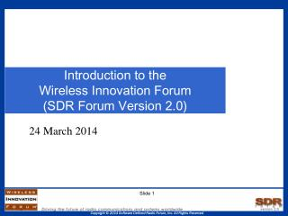 Introduction to the  Wireless Innovation Forum (SDR Forum Version 2.0)