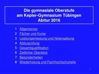 Die gymnasiale Oberstufe  am Kepler-Gymnasium T�bingen Abitur 2016