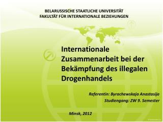 Internationale Zusammenarbeit bei der Bek�mpfung des illegalen Drogenhandels