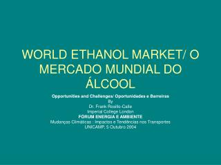 WORLD ETHANOL MARKET/ O MERCADO MUNDIAL DO ÁLCOOL