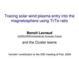 Tracing solar wind plasma entry into the magnetosphere using Ti/Te ratio