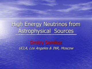 High Energy Neutrinos from Astrophysical  Sources