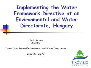 Implementing the Water Framework Directive at an Environmental and Water Directorate, Hungary