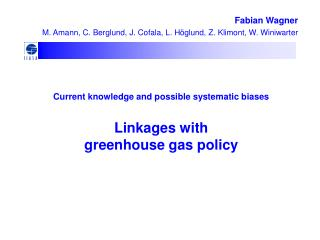 Current knowledge and possible systematic biases Linkages with  greenhouse gas policy