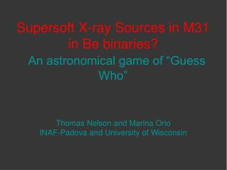 "Supersoft X-ray Sources in M31 in Be binaries? An astronomical game of ""Guess Who"""