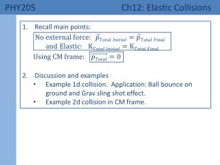 PHY205  Ch12: Elastic Collisions