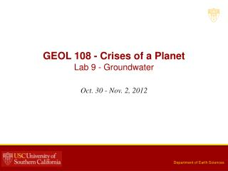 GEOL 108 - Crises of a Planet Lab  9 -  Groundwater