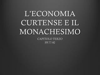 L ' ECONOMIA CURTENSE E IL MONACHESIMO