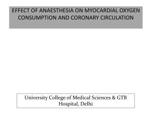 EFFECT OF ANAESTHESIA ON MYOCARDIAL OXYGEN CONSUMPTION AND CORONARY CIRCULATION