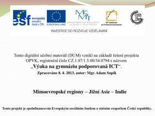 Mimoevropsk� regiony � Ji�n� Asie � Indie