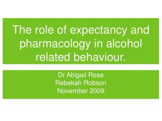 The role of expectancy and pharmacology in alcohol related behaviour.