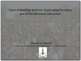 Voice of Madhesi Activists: Challenging the status quo of the dominant civil actors!