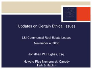 Updates on Certain Ethical Issues LSI Commercial Real Estate Leases November 4, 2008